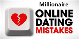 dating mistakes when dating millionaire
